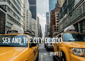 SEX AND THE CITY OF GOD (Part 1)