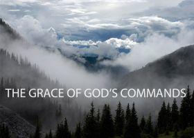 THE GRACE OF GOD'S COMMANDS