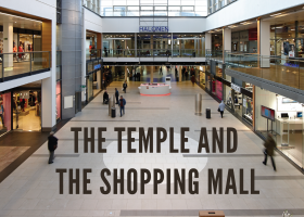 THE TEMPLE AND THE SHOPPING MALL