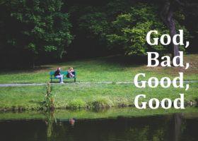 GOOD, BAD, GOOD, GOOD