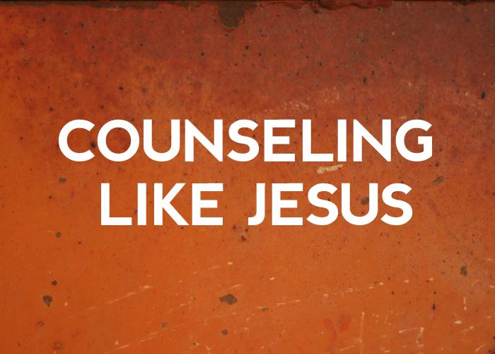 COUNSELING LIKE JESUS