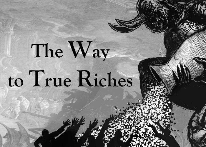 THE WAY TO TRUE RICHES