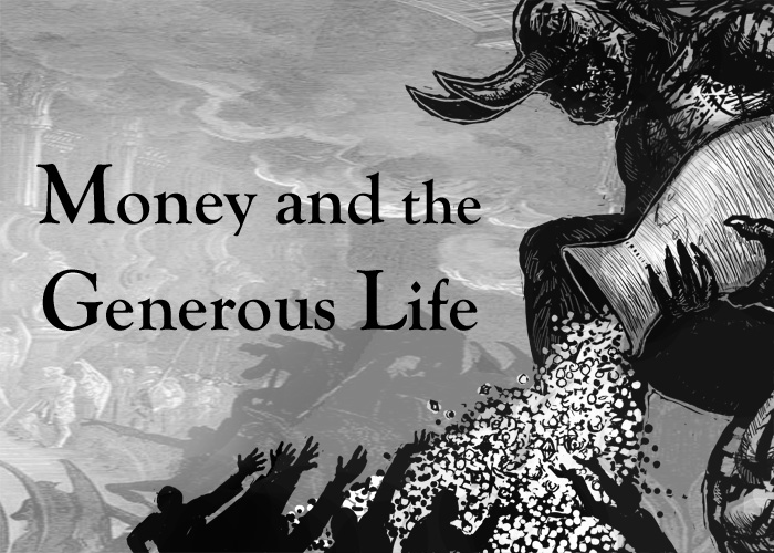 MONEY AND THE GENEROUS LIFE