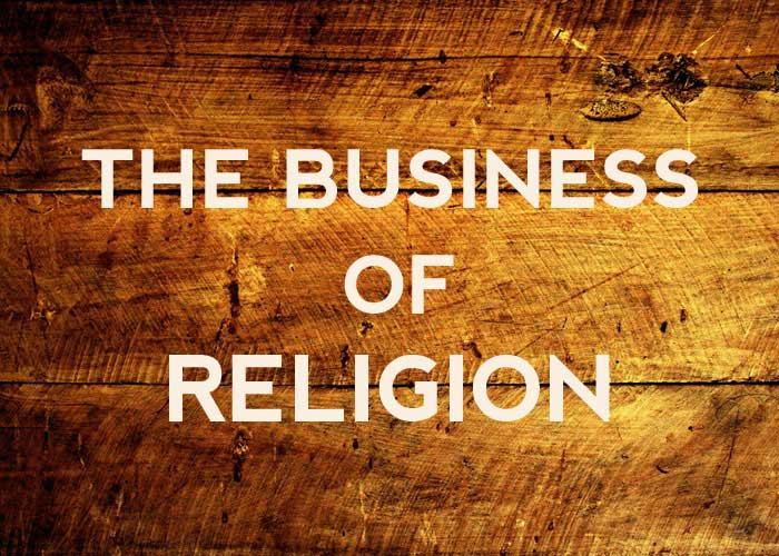 THE BUSINESS OF RELIGION