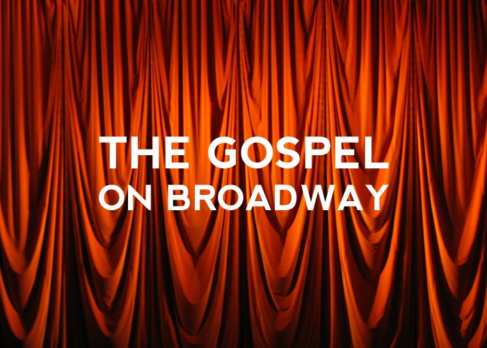THE GOSPEL ON BROADWAY