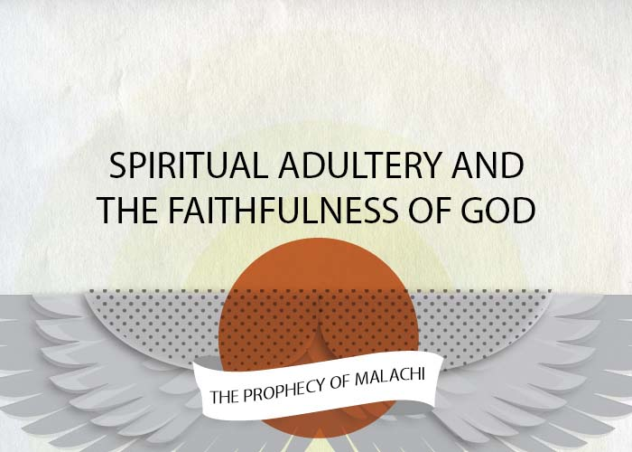 SPIRITUAL ADULTERY AND THE FAITHFULNESS OF GOD