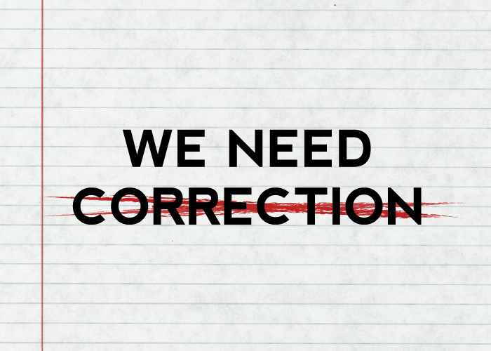 WE NEED CORRECTION