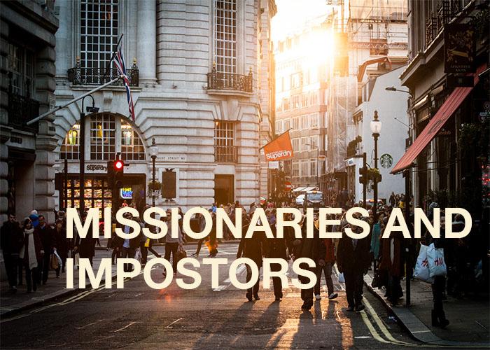 MISSIONARIES AND IMPOSTORS