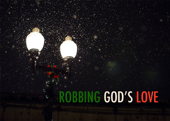 ROBBING GOD'S LOVE