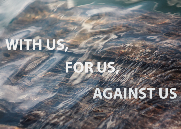 WITH US, FOR US, AGAINST US