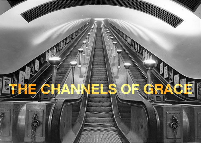 THE CHANNELS OF GRACE