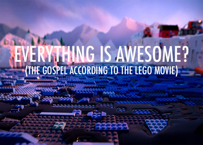 EVERYTHING IS AWESOME?