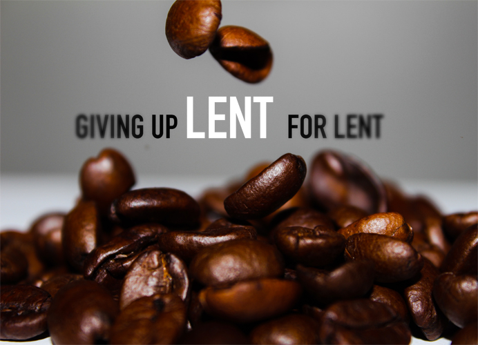 GIVING UP LENT FOR LENT