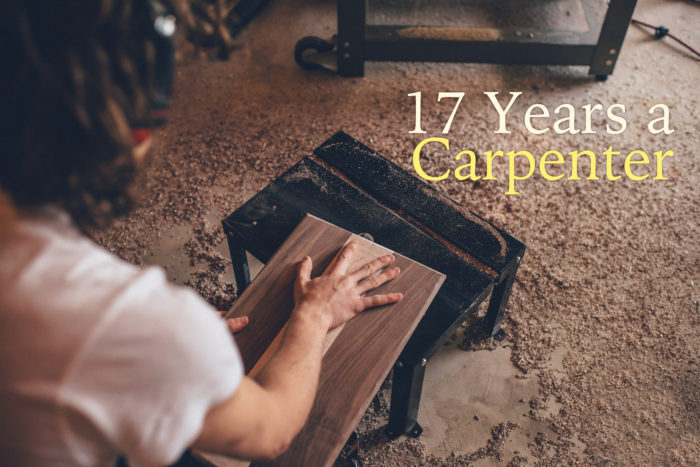 17 YEARS A CARPENTER